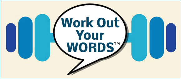 work out your words